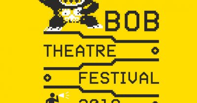"""Insert theatre to continue"" - Bob Theatre Festival 2018"