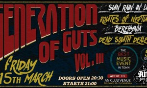 Generation of Guts Fest Vol. 3 με Sun, Rain in Life, Routes of Neptune, Berehynia & Dead South Dealers