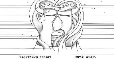 """Paper Words"" - Νέοsingleαπό τουςPlaygroundTheory"