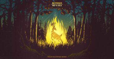 """What Matters Most"" - Το πρώτο EP των ""Between  Sky & Sea"""