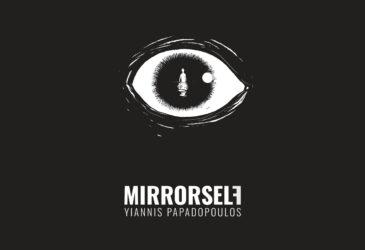 """Mirrorself"" - Το πρώτο σόλο άλμπουμ του Γιάννη Παπαδόπουλου"